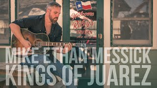 Watch Mike Ethan Messick Kings Of Juarez video