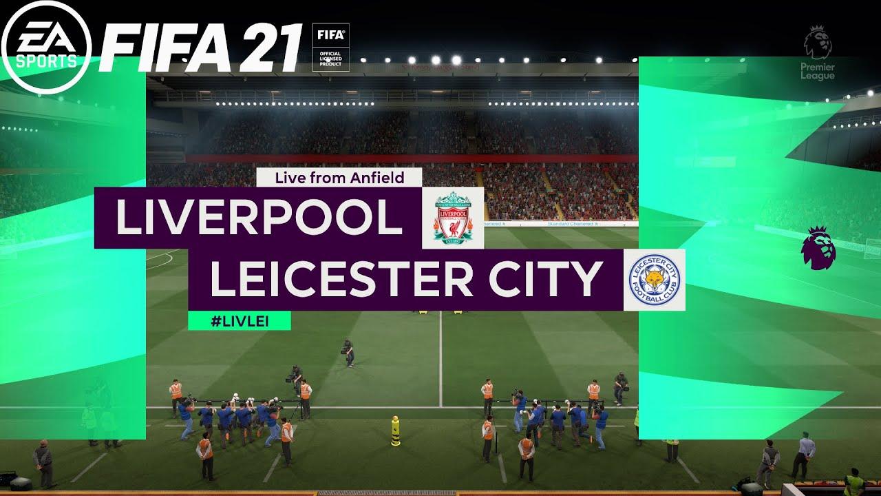 FIFA 21   Liverpool Vs Leicester City   Premier League ...