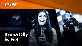 Bruna Olly - És Fiel [ CLIPE OFICIAL ]