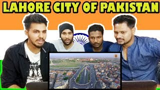 Indian Guys Reacts To Lahore City of Pakistan 2018 Revolutionary Change