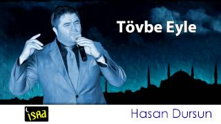 Video Hasan Dursun Tövbe Eyle Müziksiz Sade İlahi download MP3, 3GP, MP4, WEBM, AVI, FLV Oktober 2018