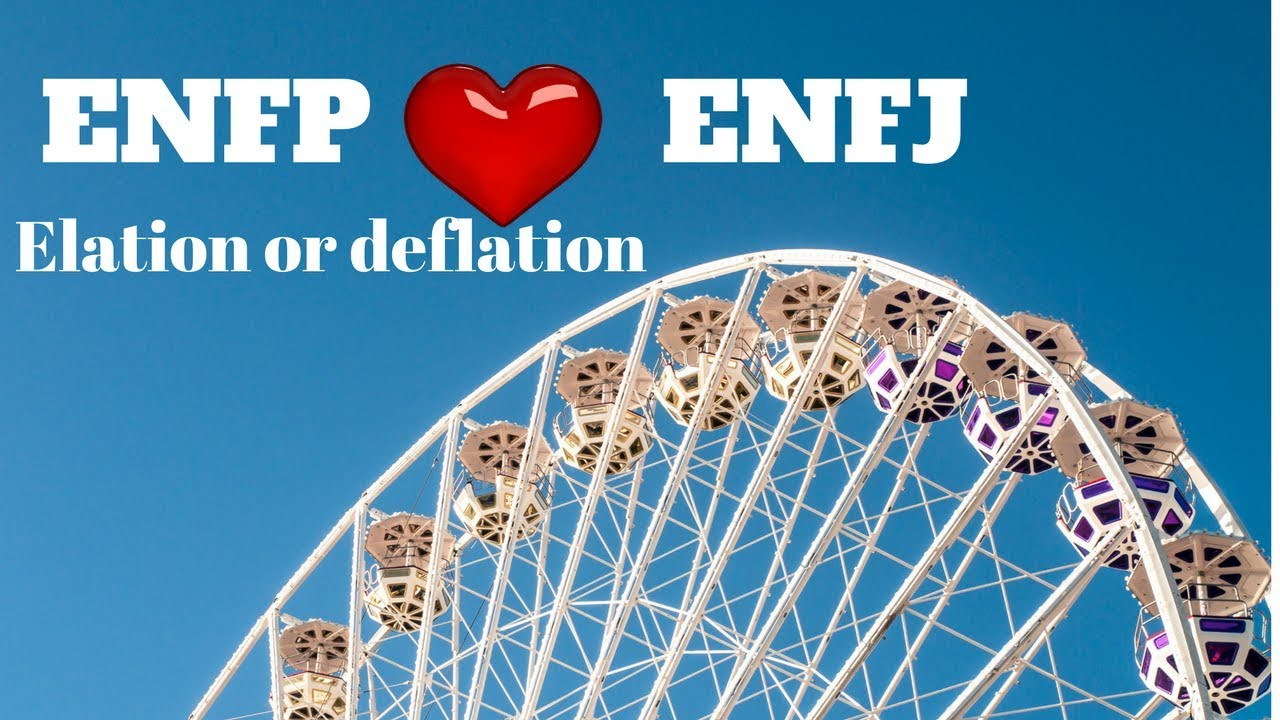 Elation or Deflation? ENFP + ENFJ