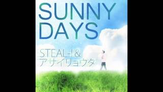 STEAL-I - SUNNY DAYS with アサイリョウタ