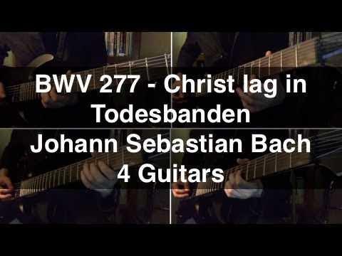[15] BWV 277 - Christ lag in Todesbanden (Bach) - 4 Guitars