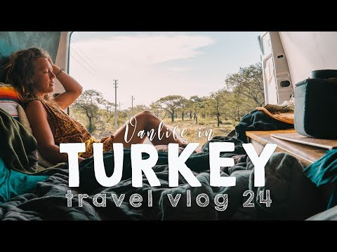 Vanlife in Turkey!   VANLIFE TRAVEL VLOG 24