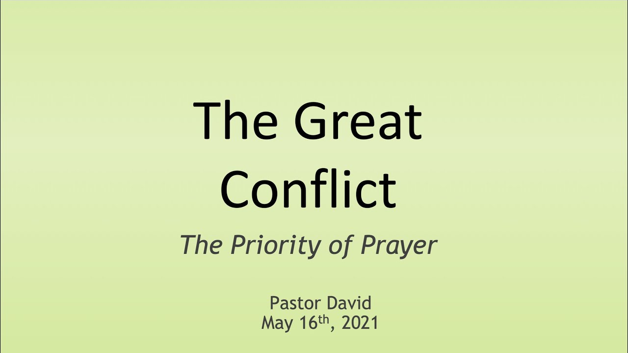 The Priority of Prayer II — May 16th, 2021