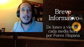 Breve Informativo - Noticias Forex del 17 de Agosto del 2017