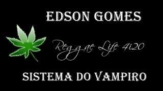 Edson Gomes - Sistema do Vampiro (Reggae Resistência - 1988)