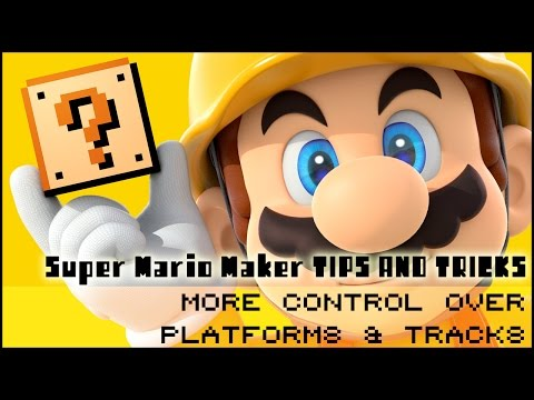 Super Mario Maker  - Tips And Tricks  - More control over platforms and tracks!