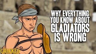 Why Everything You Know About Gladiators Is Wrong
