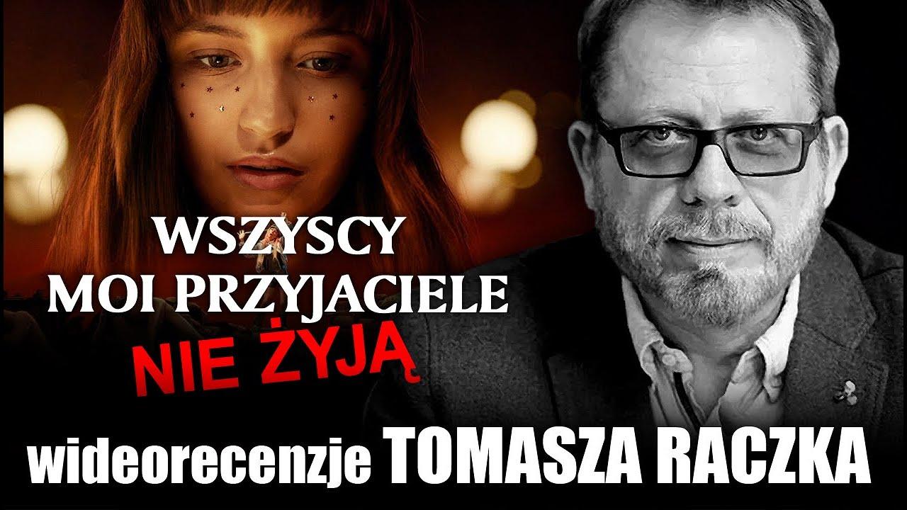 WSZYSCY MOI PRZYJACIELE NIE ŻYJĄ, reż. Jan Belcl, Netflix, prod. 2020 - wideorecenzja Tomasza Raczka