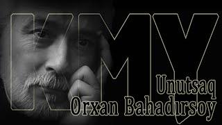 Orxan Bahadırsoy - Unutsaq - Kamran M. Yunis