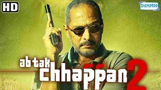 Ab Tak Chhappan 2 (2015)(HD) Hindi Full Movie In 15 Mins - Nana Patekar  |Ashutosh Rana