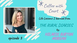 Life Lessons from The Rural Diaries by Hilarie Burton Morgan