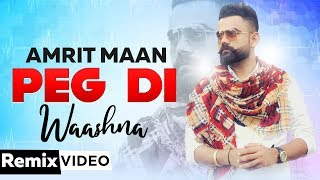 Peg Di Waashna (Remix) | Amrit Maan Ft Dj Flow | Dj Hans | Latest Punjabi Songs 2019