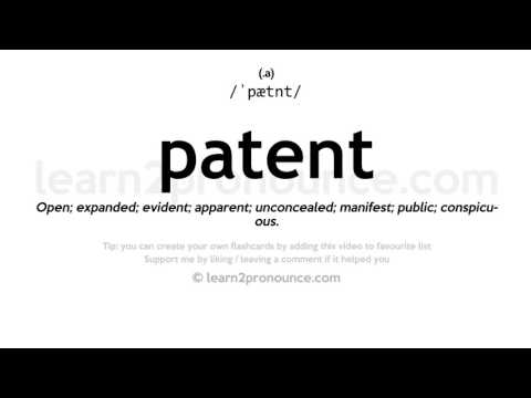 Patent pronunciation and definition