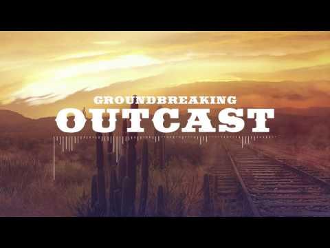 Groundbreaking   Outcast
