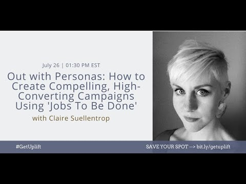 How to Create Compelling, High-Converting Campaigns Using 'Jobs To Be Done' with Claire Suellentrop