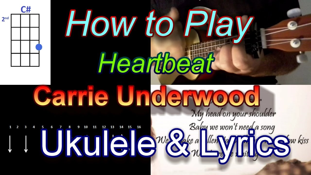 How To Play Heartbeat By Carrie Underwood Ukulele Guitar Chords With