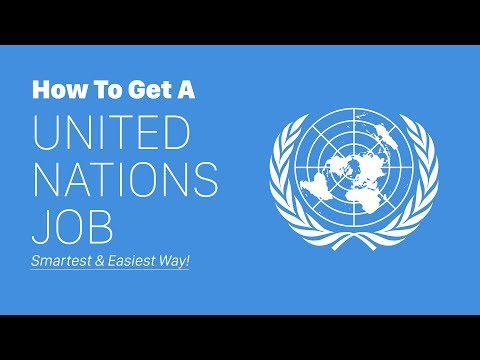 How To Get A UN Job - SMARTEST & EASIEST WAY!