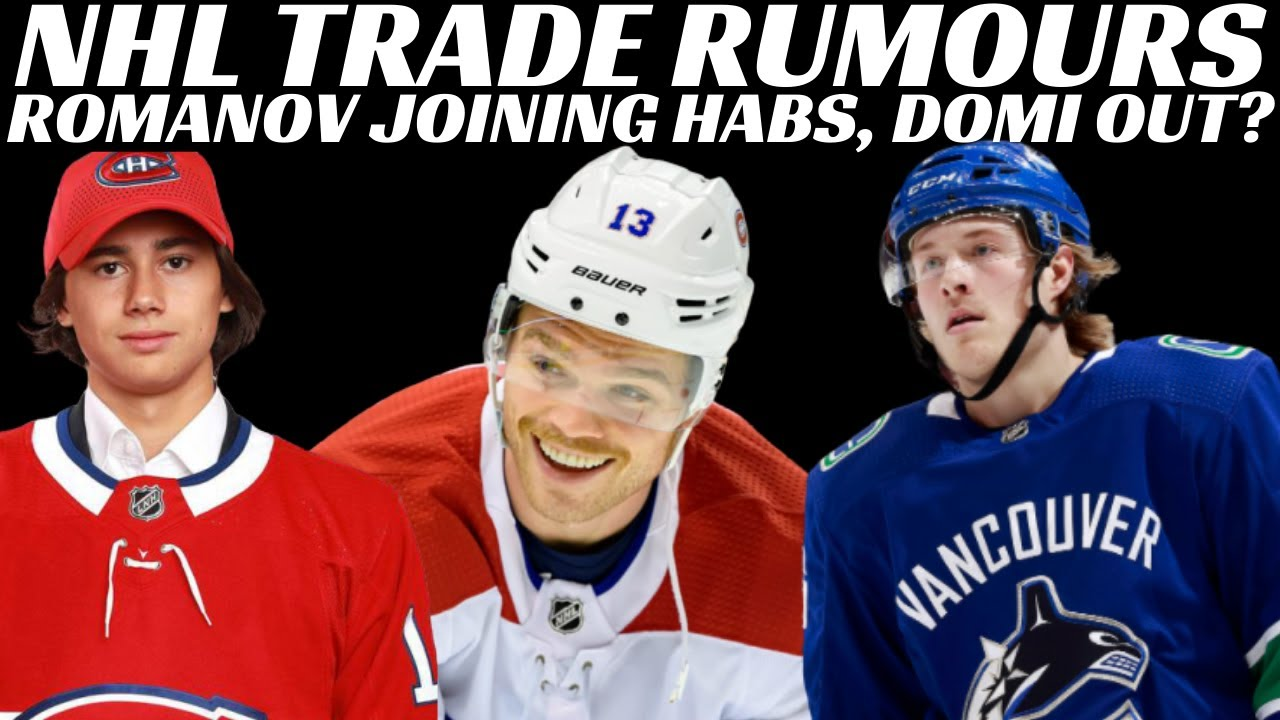 NHL Trade Rumours - Boeser Update, Habs News (Romanov, Domi) + Players opt out