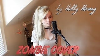 Zombie- The Cranberries Cover-By Holly Henry