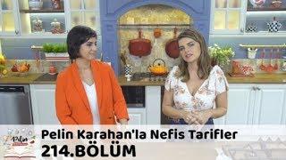 Pelin Karahan'la Nefis Tarifler 214. Bölüm | 11 Ekim 2018