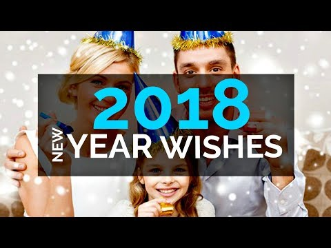 Happy New Year 2018 Wishes - New Year Wishes Messages