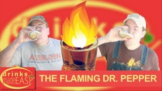 How To Make A Kick Ass Flaming Dr. Pepper-drinks Made Easy