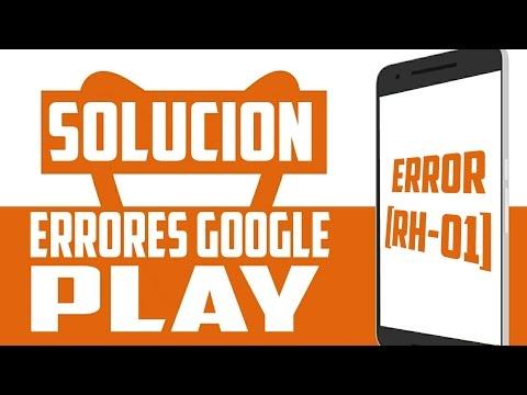 SOLUCIONAR ERROR GOOGLE PLAY STORE [RH-01]