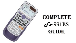 Complete ES 991 calculator Guide in 29 Minutes |TOP 30 Techniques of ES 991 that you should know