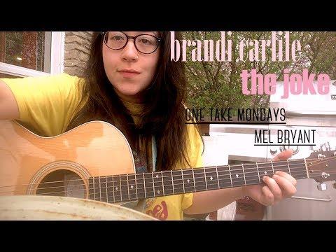 The Joke - Brandi Carlile | Cover by Mel Bryant (One Take Mondays)