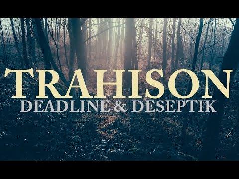 Trahison | Deadline & Deseptik