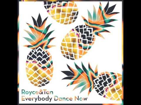 Royce&Tan - Everybody Dance Now