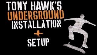 Tony Hawk's Underground Installation Setup!