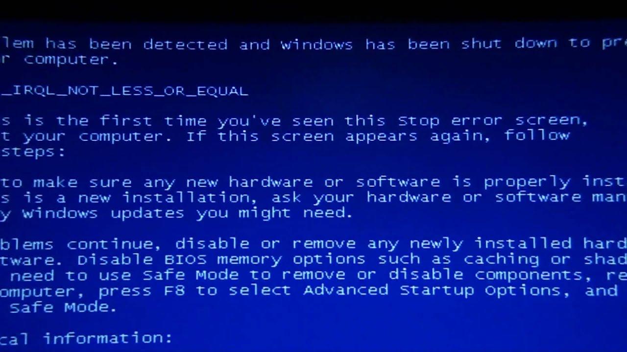 windows xp blue screen driver irql not less or equal