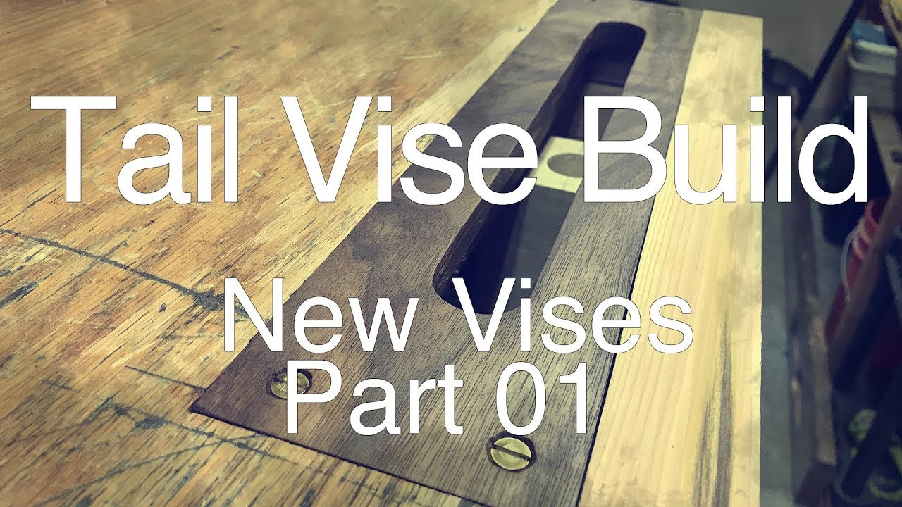 New Vises Part 01 Building A Tail Vise Wagon Vise And Bench Dogs Diy How To