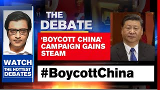 'Boycott China' Campaign Gains Steam | The Debate With Arnab Goswami