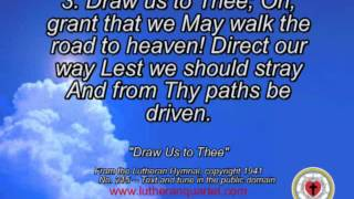 """Draw Us to Thee"" by the Lutheran Quartet"