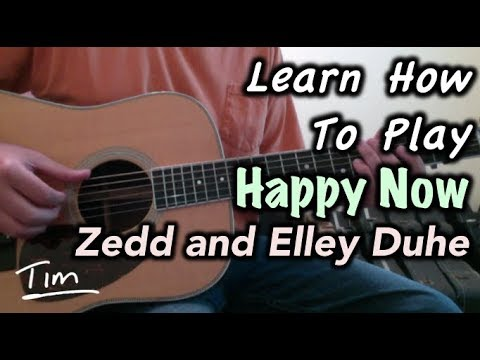 Mix - Zedd With Elley Duhe Happy Now Guitar Lesson, Chords, and Tutorial