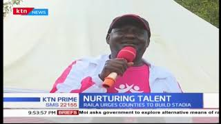 Raila Odinga wants Counties want to build stadia | KTN News Sports