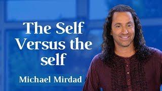 The Self Versus the self