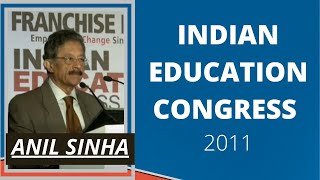 Anil Sinha at Indian Education Congress