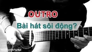 Học guitar đệm hát - Hướng dẫn câu OUTRO áp dụng cho các bài hát sôi động [HocDanGhiTa.Net]