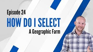 How do I Select A Geographic Farm? | #GHRC Ep. 24