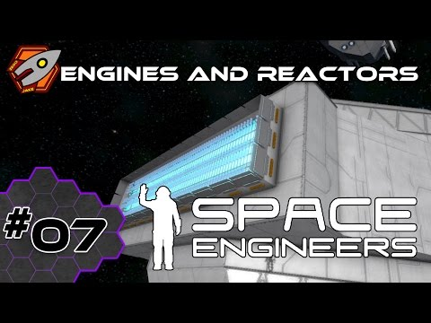 Space Engineers - Engines and Reactors - Episode 7