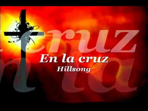 En la cruz- Hillsong en español letra