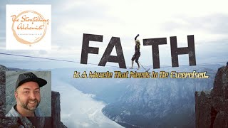 Faith Is a Muscle That Needs to Be Exercised...