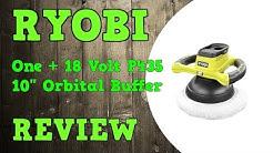 "Ryobi One + Cordless 18V 10"" orbital buffer P435 Review"
