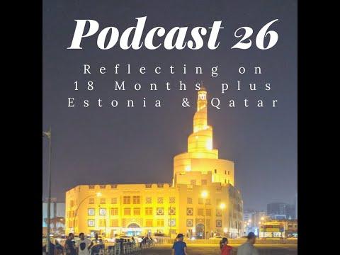 Podcast 26: Estonia to Qatar Night Trip (Reflection of 18 Months)
